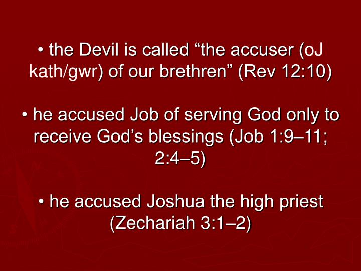 "• the Devil is called ""the accuser ("
