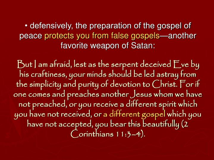 • defensively, the preparation of the gospel of peace
