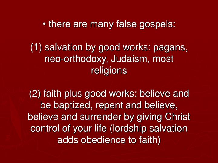 • there are many false gospels: