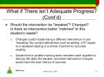 what if there isn t adequate progress cont d