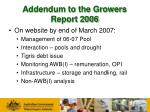 addendum to the growers report 2006
