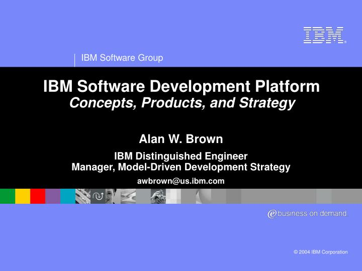 Ibm software development platform concepts products and strategy