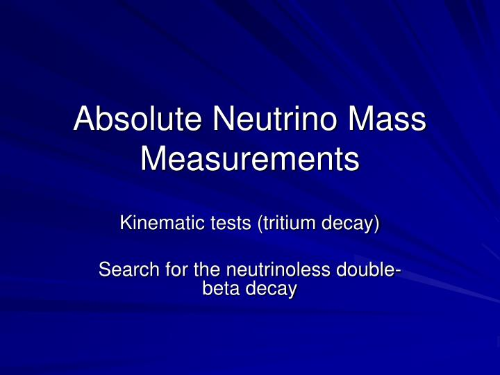 Absolute Neutrino Mass Measurements
