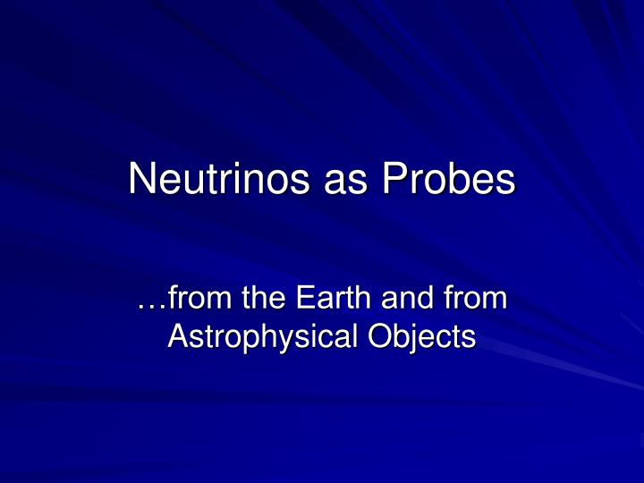Neutrinos as Probes