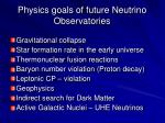 physics goals of future neutrino observatories