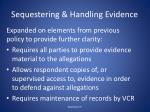 sequestering handling evidence