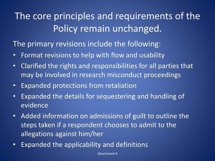 The core principles and requirements of the Policy remain unchanged.