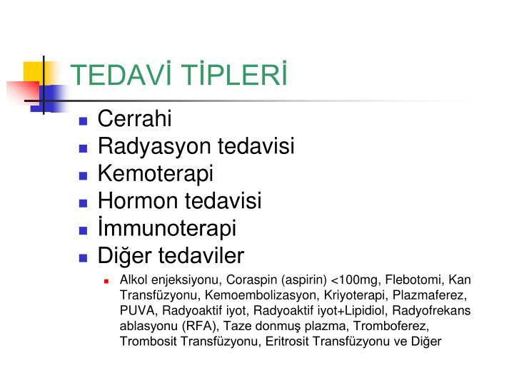 TEDAVİ TİPLERİ