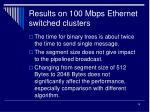 results on 100 mbps ethernet switched clusters