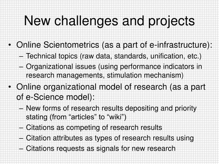 New challenges and projects