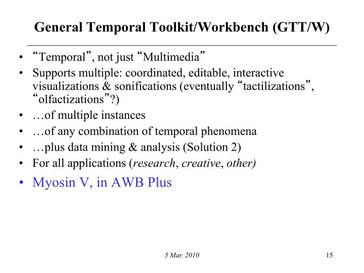 General Temporal Toolkit/Workbench (GTT/W)