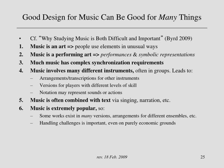 Good Design for Music Can Be Good for