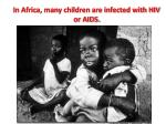 in africa many children are infected with hiv or aids