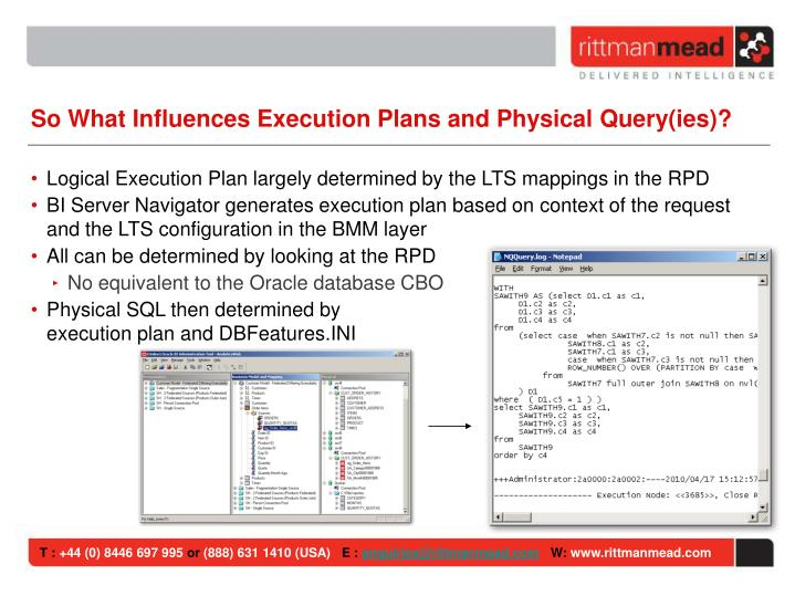 So What Influences Execution Plans and Physical Query(ies)?