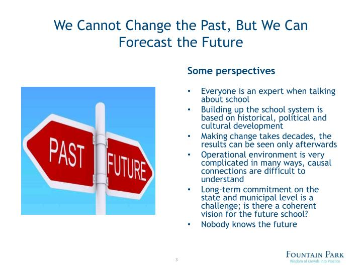 We cannot change the past but we can forecast the future