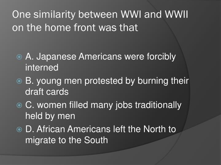 One similarity between WWI and WWII on the home front was that
