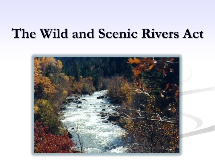 The Wild and Scenic Rivers Act