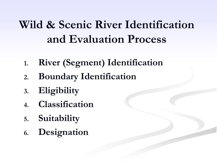 Wild & Scenic River Identification and Evaluation Process