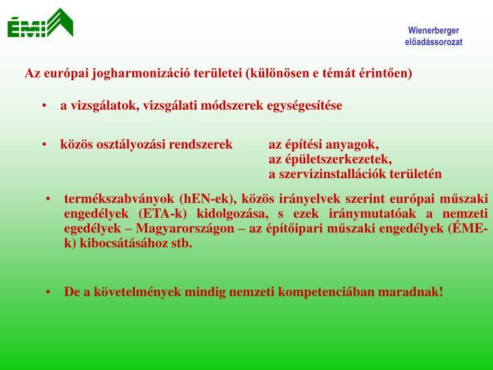 Az európai jogharmonizáció területei (különösen e témát érintően)