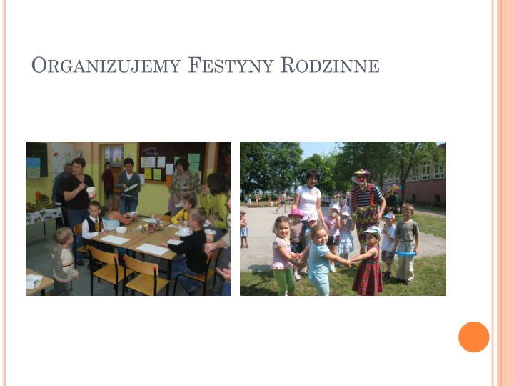 Organizujemy Festyny Rodzinne