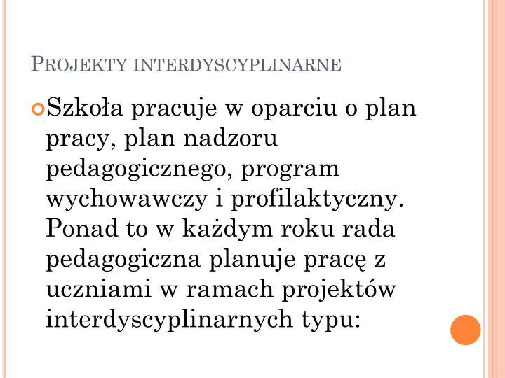 Projekty interdyscyplinarne