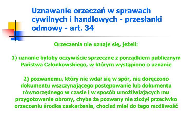 Uznawanie orzeczeń w sprawach cywilnych i handlowych - przesłanki odmowy - art. 34