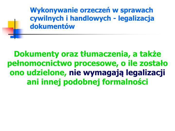 Wykonywanie orzeczeń w sprawach cywilnych i handlowych - legalizacja dokumentów