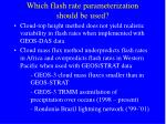 which flash rate parameterization should be used