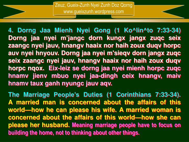 4. Dorng Jaa Mienh Nyei Gong (1 Ko^lin^to 7:33-34)