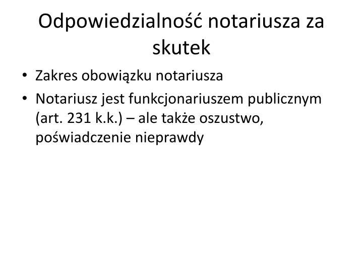 Odpowiedzialność notariusza za skutek