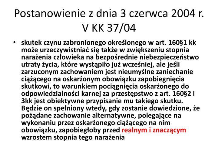 Postanowienie z dnia 3 czerwca 2004 r. V KK 37/04