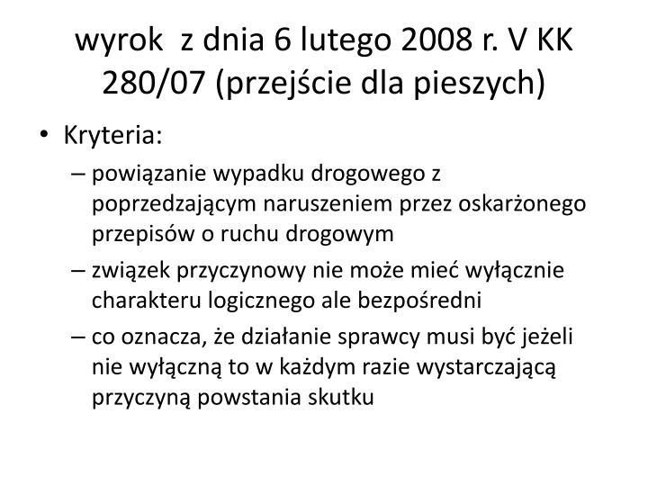 wyrok  z dnia 6 lutego 2008 r. V KK 280/07 (przejście dla pieszych)