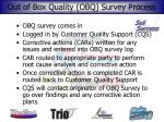 out of box quality obq survey process