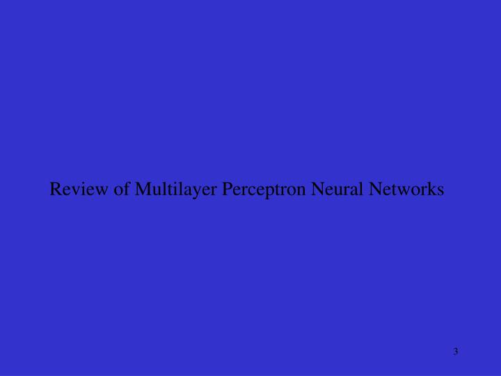 Review of Multilayer Perceptron Neural Networks