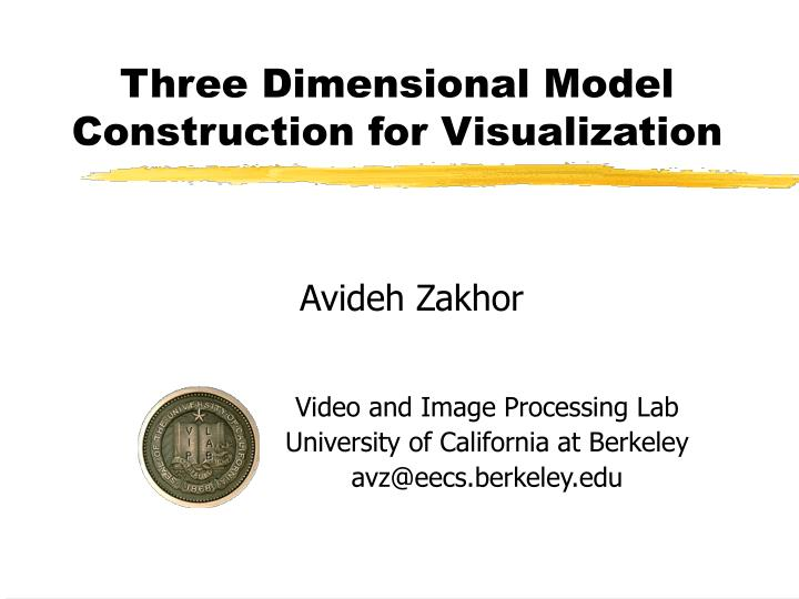 Three Dimensional Model Construction for Visualization