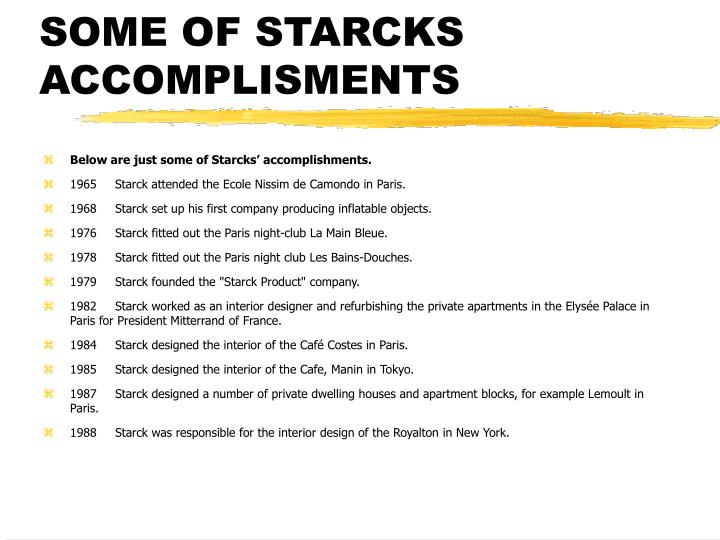 Some of starcks accomplisments
