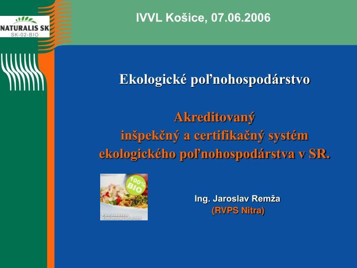 IVVL Košice, 07.06.2006