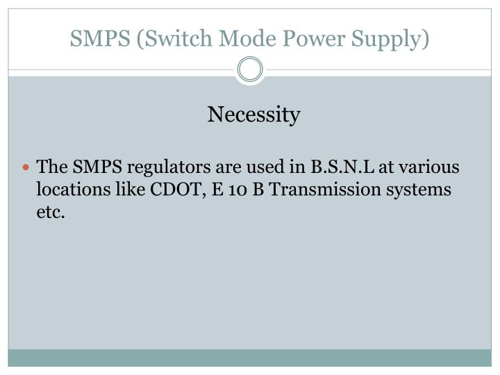 SMPS (Switch Mode Power Supply)