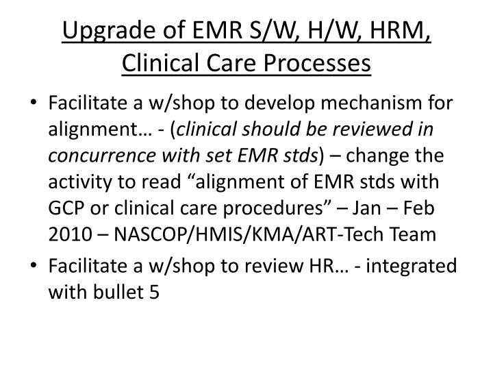Upgrade of EMR S/W, H/W, HRM, Clinical Care Processes