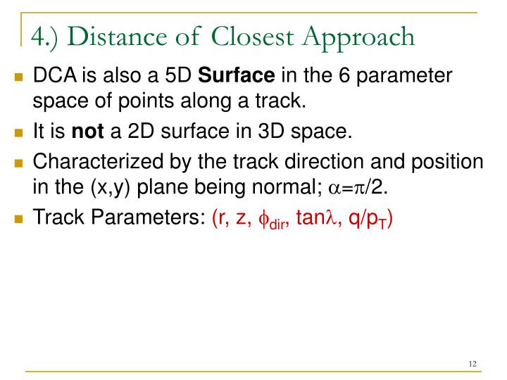 4.) Distance of Closest Approach