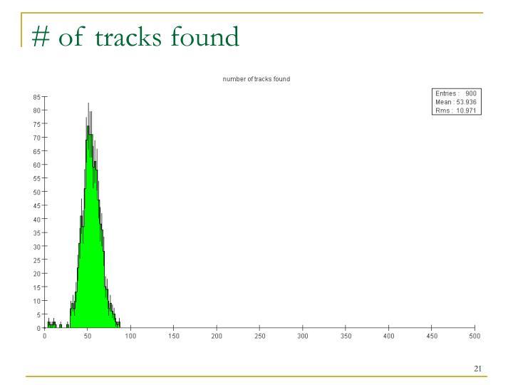 # of tracks found