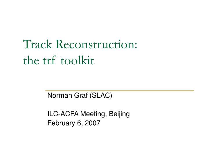 Track Reconstruction: