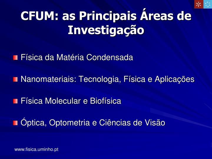 CFUM: as Principais Áreas de Investigação