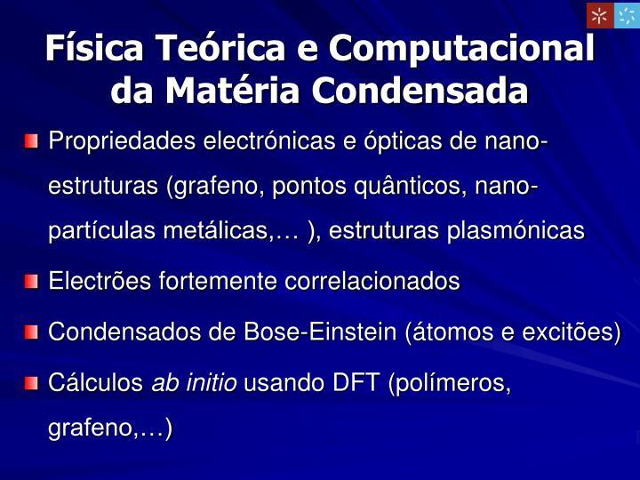Física Teórica e Computacional da Matéria Condensada
