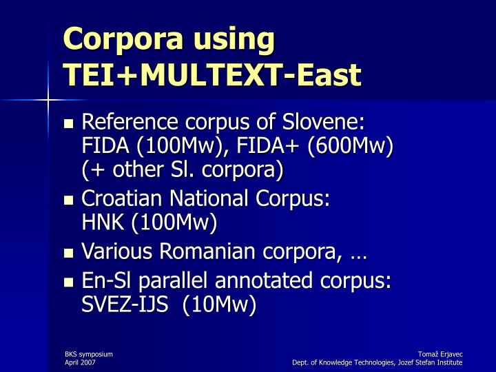 Corpora using TEI+MULTEXT-East