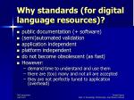 why standards for digital language resources