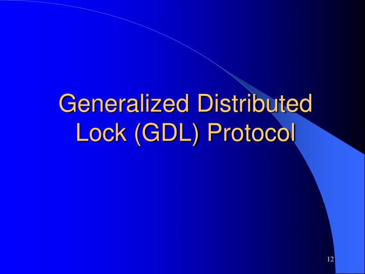 Generalized Distributed Lock (GDL) Protocol