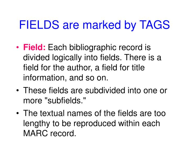 FIELDS are marked by TAGS