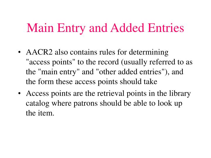 Main Entry and Added Entries