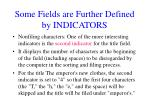 some fields are further defined by indicators4